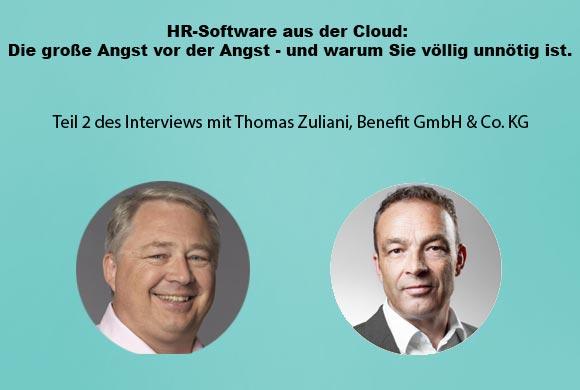Die grosse Angst vor der HR-Software aus der Cloud – und warum wir keine Angst haben müssen. Teil 2 des Interviews mit Thomas Zuliani, Benefit